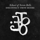 School Of Seven Bells - Disconnect From Desire disponible sur Amazon.fr