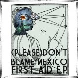 (Please) Don't Blame Mexico
