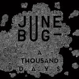 June Bug - A Thousand Days
